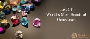 List Of World's Most Beautiful Gemstones